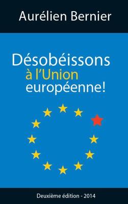 Désobéissons à l'Union européenne ! en version actualisée et gratuite